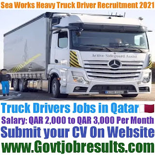 Sea Works Heavy Truck Drivers Recruitment 2021-22