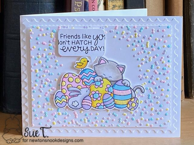 Friends like you don't hatch everyday by Sue features Newton's Easter Basket, Speech Bubbles, and Framework by Newton's Nook Designs; #newtonsnook