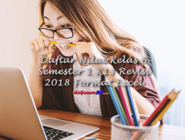 Daftar Nilai Kelas 6 Semester 1 K13 Revisi 2018 Format Excel