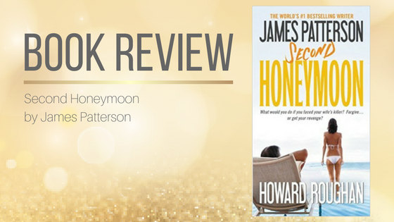 Book Review: Second Honeymoon by James Patterson
