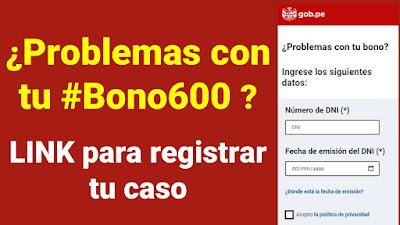 ¿Problemas con tu #Bono600? LINK para registrar tu caso