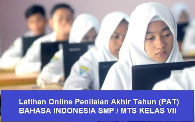 Latihan Online PAT / UKK Bahasa Indonesia SMP  Kelas VII (7)