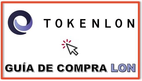 Cómo y Dónde Comprar TOKENLON NETWORK TOKEN (LON) Tutorial Actualizado