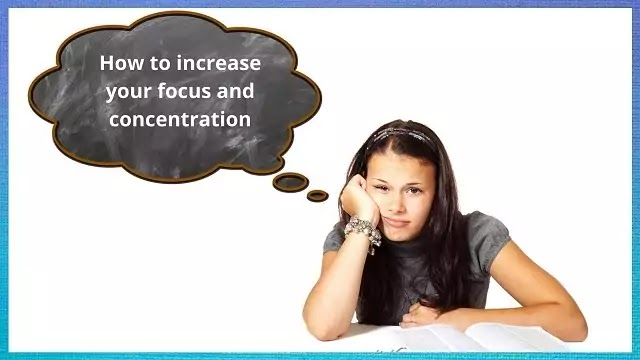 How to increase your focus and concentration