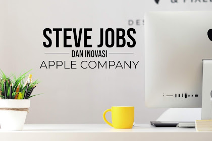 Steve Jobs dan Inovasi Apple Company | Hot Info