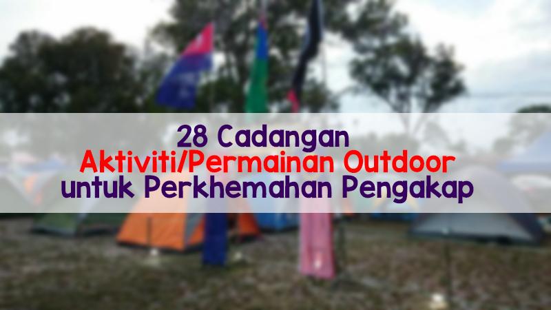 28 Cadangan Aktiviti Permainan Luar Outdoor Perkhemahan Pengakap Berita Malay
