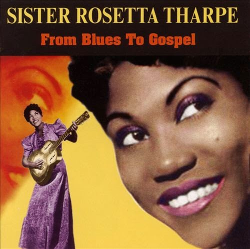 Rosetta Tharpe-From Blues To Gospel-