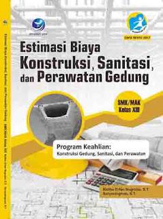 Estimasi Biaya Konstruksi, Sanitasi dan Perawatan Gedung - Program Keahlian Konstruksi Gedung, Sanitasi, dan Perawatan SMK/MAK Kelas XIII