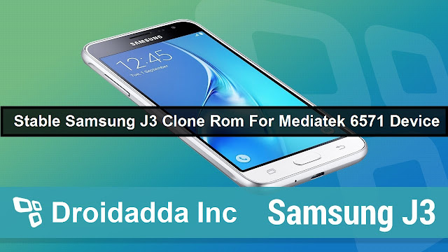 Stable Samsung J3 Clone Rom For MT6571 Devices