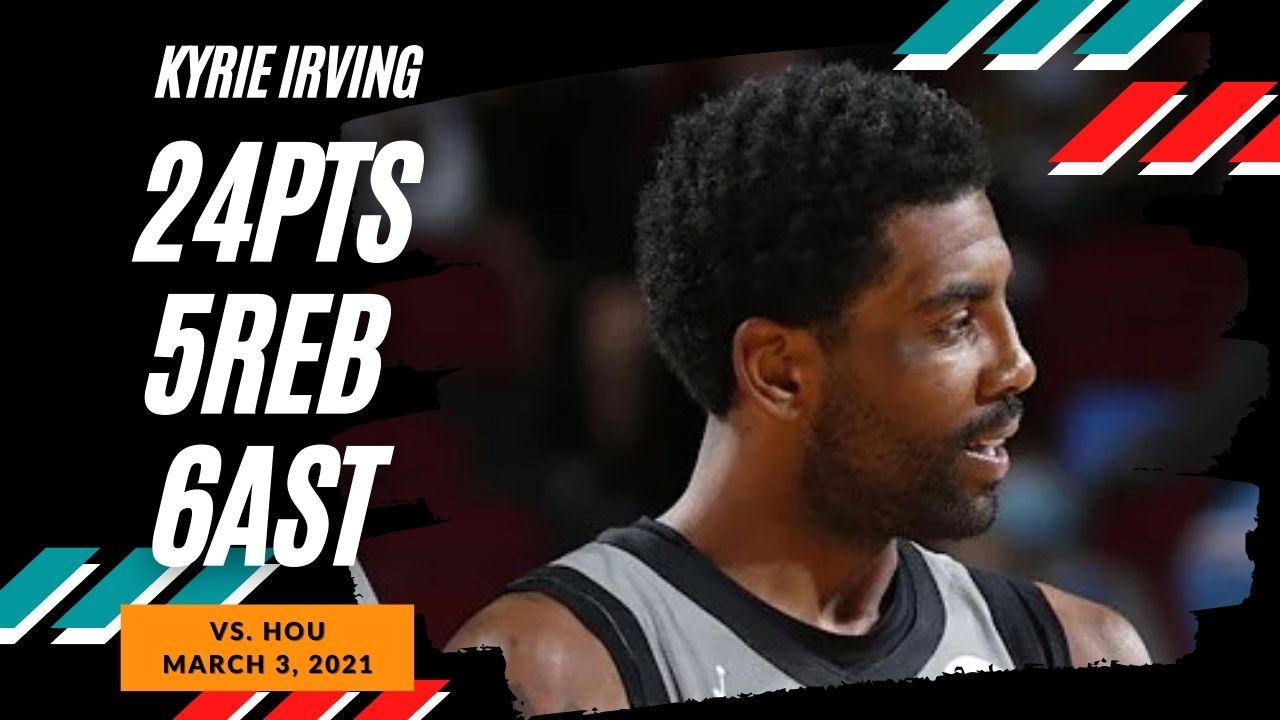 Kyrie Irving 24pts 5reb 6ast vs HOU | March 3, 2021 | 2020-21 NBA Season