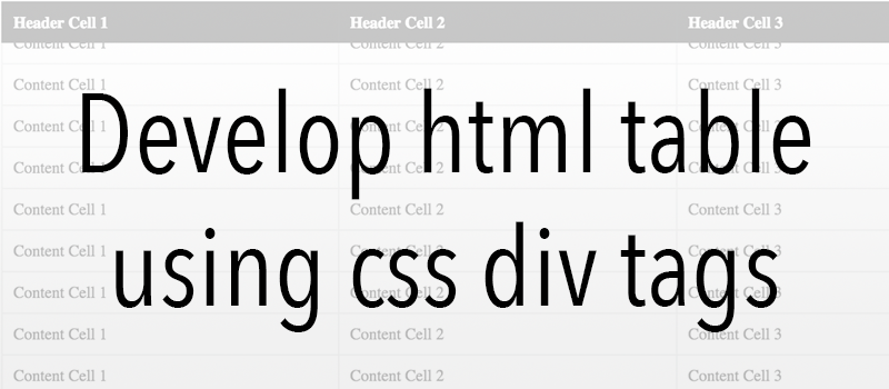 Develop html table using css div tags