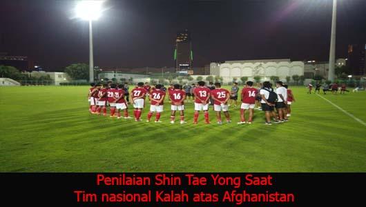 Penilaian Shin Tae Yong Saat Tim nasional Kalah atas Afghanistan
