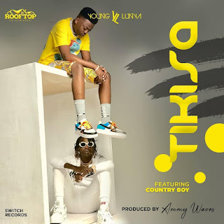 (New Audio) | Young Lunya Ft Country Boy - Tikisa | Mp3 Download {New Song}