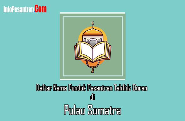 Pesantren Tahfidz Quran di Sumatra