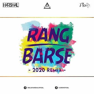 RANG BARSE - 2020 REMIX - DJ HARSHAL X DJ RION