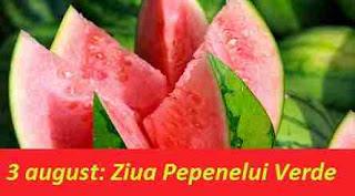 3 august: Ziua Pepenelui Verde