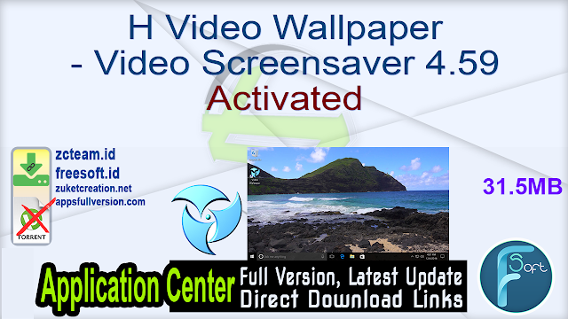 H Video Wallpaper – Video Screensaver 4.59 Activated_ ZcTeam.id