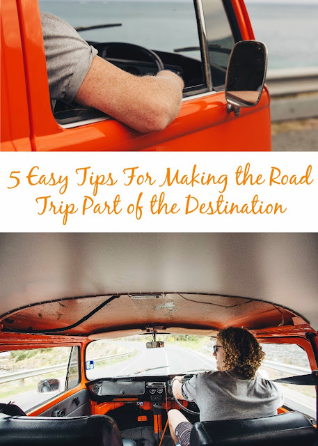 5 Easy Tips For Making the Road Trip Part of the Destination- Who says that you can't make the road trip become part of the destination?