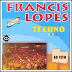 Francis Lopes - Techno Brega - Ao Vivo