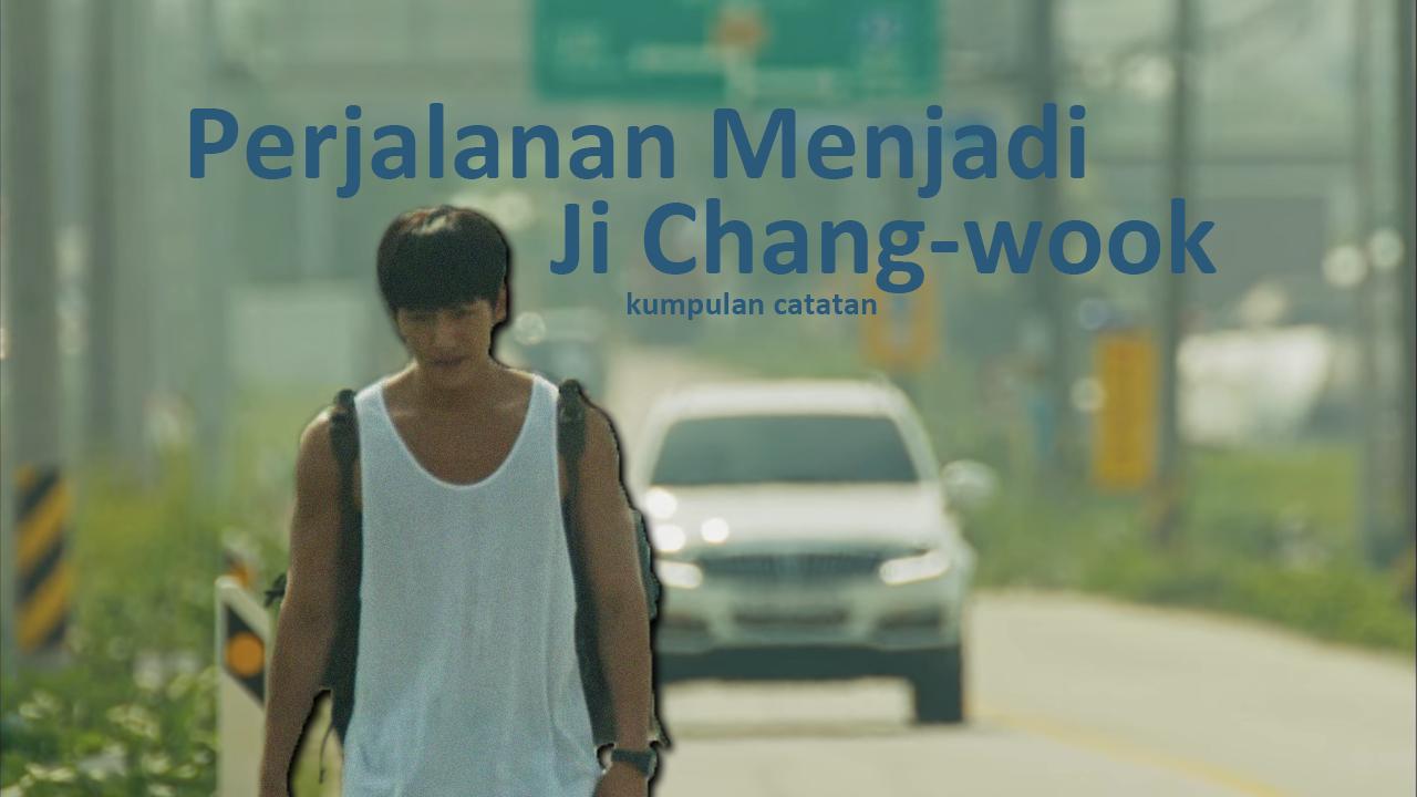 Perjalanan Menjadi Ji Chang-wook: KumpulanCatatan