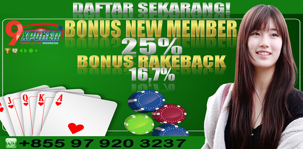 9xpoker Daftar Poker Online Agen Judi Online Idn Poker Terpercayabonus New Member 25 Persen Agen Poker Deposit Pulsa