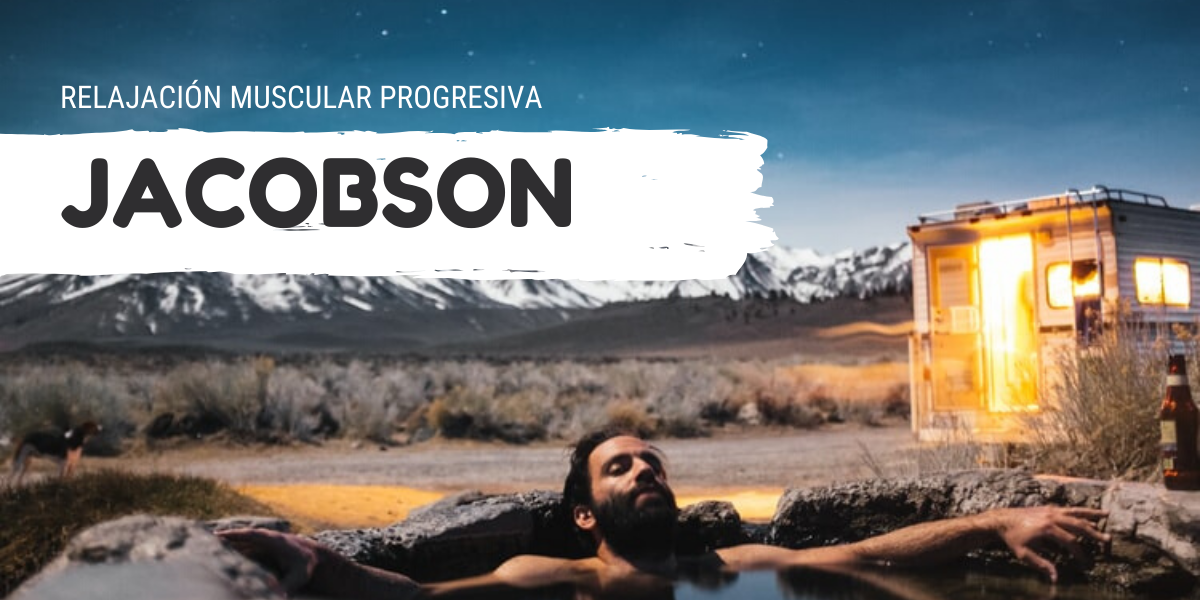 RELAJACIÓN MUSCULAR PROGRESIVA DE JACOBSON