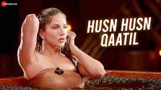 Husn Husn Qaatil Lyrics - Sunny Leone - Srishti Bhandari
