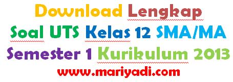 Download Soal UTS Sejarah Kelas 12 SMA/MA Semester 1 Kurikulum 2013