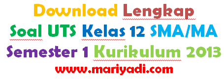 Download Kumpulan Soal UTS Kelas 12 SMA Semester 1 Semua Mapel Lengkap