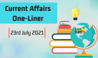 Current Affairs One-Liner: 23rd July 2021