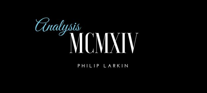 Analysis of Philip Larkin's MCMXIV