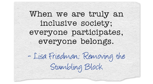 When we are truly and inclusive society; Removing the Stumbling Block