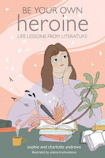 Book cover: Be Your Own Heroine by Sophie and Charlotte Andrews