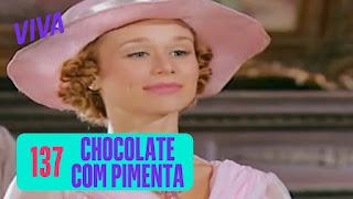 Chocolate Com Pimenta No VIVA Capítulo 137 – Sassaricando Capítulo 16