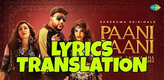 Paani Paani Lyrics in English | With Translation | - Badshah, Aastha Gill