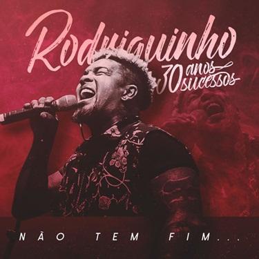 CD CD 30 Anos, 30 Sucessos: Não Tem Fim – Rodriguinho (2019)