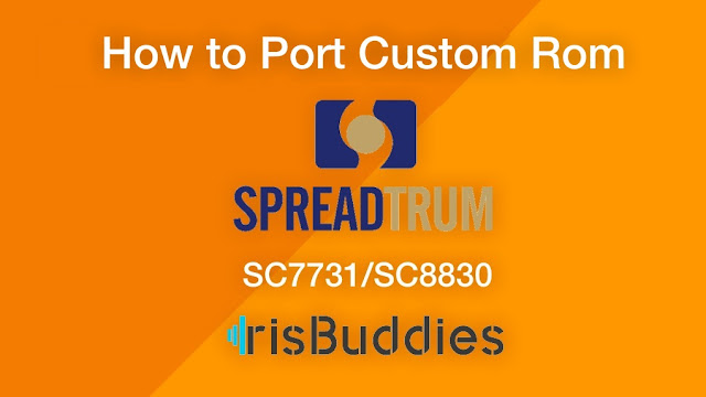 How To Port Custom Rom For Spreadtrum Sc7731/Sc8830 Chipsets - http