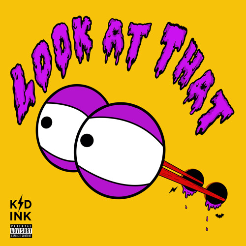 KID INK - LOOK AT THAT