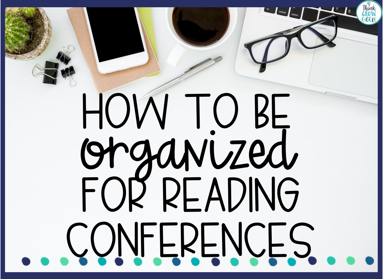 organizational tips for reading conferences