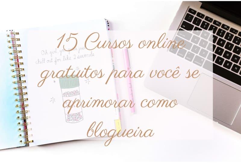 15 Cursos online gratuitos para você se aprimorar como blogueira