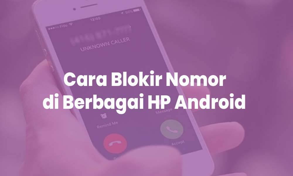 cara blokir nomor telpon di hp android