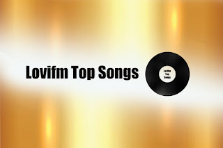 Lovifm Top Songs ( Music hits Lovifm.com )