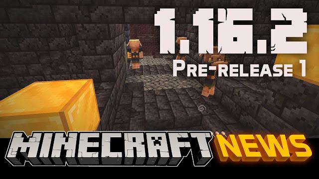 Minecraft Java Edition - 1.16.2 PRE-RELEASE 1