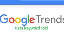 Cara menggunakan Google trands untuk mencari kata kunci