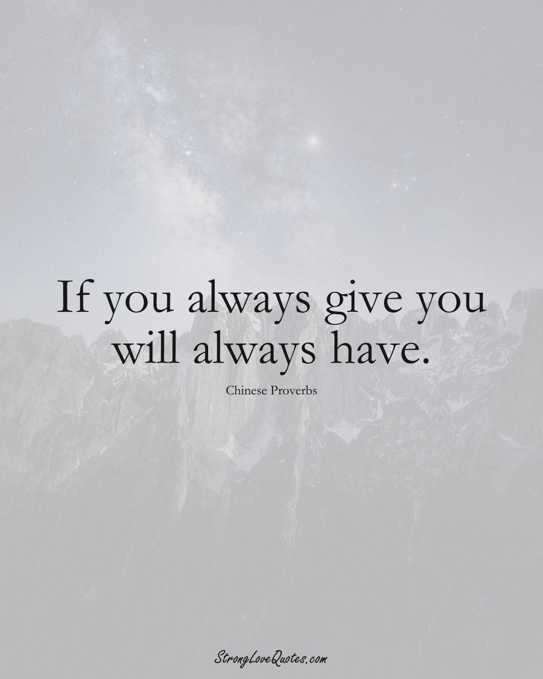 If you always give you will always have. (Chinese Sayings);  #AsianSayings