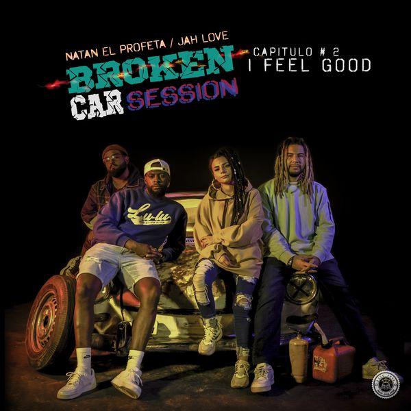 Jah Love – Broken Car Session #2 – I Feel Good (Feat.Natan El Profeta) (Single) 2021 (Exclusivo WC)