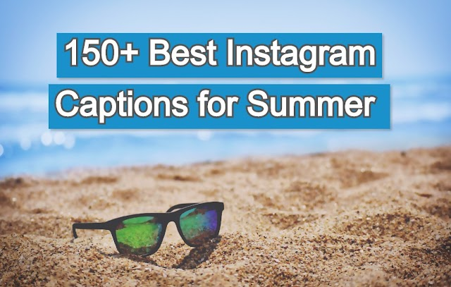 150+ Best Instagram Captions for Summer [ Just Copy And Paste ]