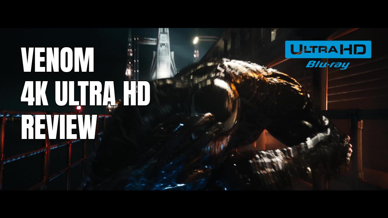 Venom 4k Ultra HD Blu-ray Review
