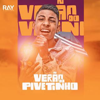 Ray - O Pivetinho - Promocional de Verão - 2021