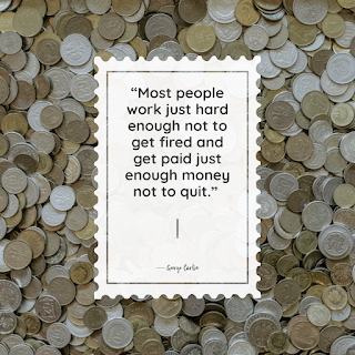 Funny Work Quote of The Day - 1234bizz: (most people work just hard enough not to get fired and get paid just enough money not to quit - George Carlin)